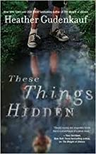 These Things Hidden Publisher: Mira; Original edition