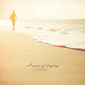 A wave of longing