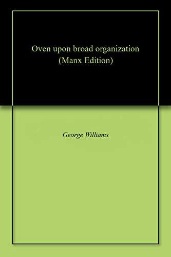 Oven upon broad organization (Manx Edition)