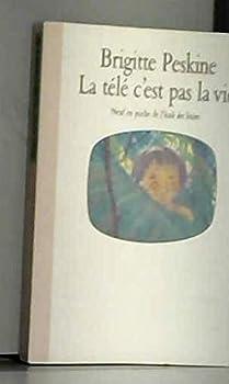 Paperback La t�©l�© c'est pas la vie [French] Book