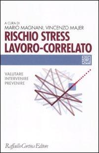 Rischio stress lavoro-correlato. Valutare, intervenire, prevenire