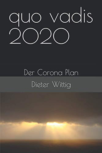 quo vadis 2020: Der Corona Plan