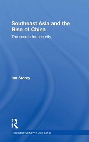 Southeast Asia and the Rise of China: The Search for...