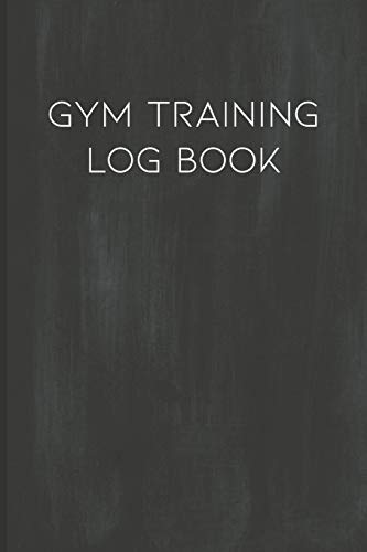 Gym Training Log Book: Cardio, Bodybuilding and Weightlifting Tracker for Men and Women