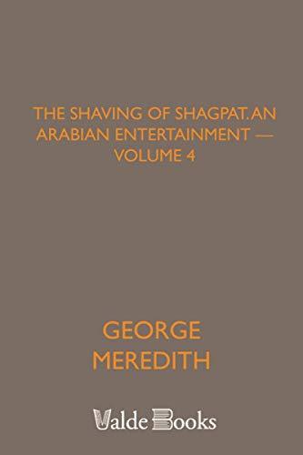 The Shaving of Shagpat; an Arabian entertainment — Volume 4の詳細を見る