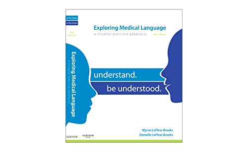 Exploring Medical Language: A Student-Directed Approach, Understand. Be Understood