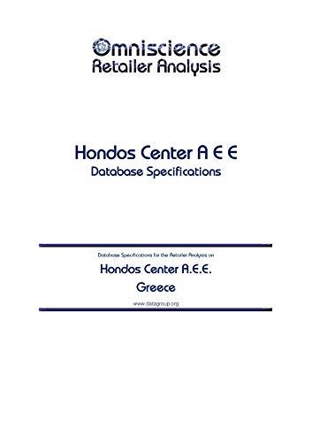 Hondos Center A.E.E. - Greece: Retailer Analysis Database Specifications (Omniscience Retailer Analysis - Greece Book 46025) (English Edition)