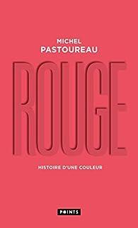 Rouge : Histoire d'une couleur par Michel Pastoureau