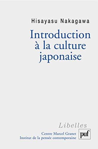 Introduction à la culture japonaise : Essai d'anthropologie réciproque