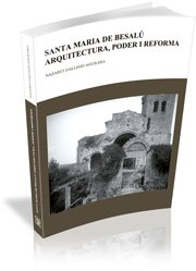 Santa Maria de Besalú: Arquitectura, poder i reforma (segles X-XII) (Studia)