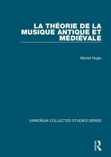 La théorie de la musique antique et médiévale (Variorum Collected Studies Series)