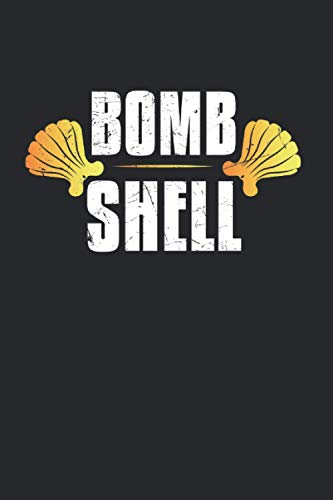 Bomb Shell Seashell Collector: College Ruled Lined Seashells Notebook for Mermaid Lovers or Seashell Lovers (or Gift for Kids or Ocean Life Lovers)