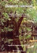 Abenteuer Yanomami: Expedition zu den rätselhaften Urwald-Menschen am Amazonas