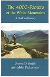 The 4000 Footers of the White Mountains: A Guide and History