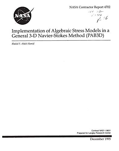 Implementation of algebraic stress models in a general 3-D Navier-Stokes method (PAB3D) (English Edition)