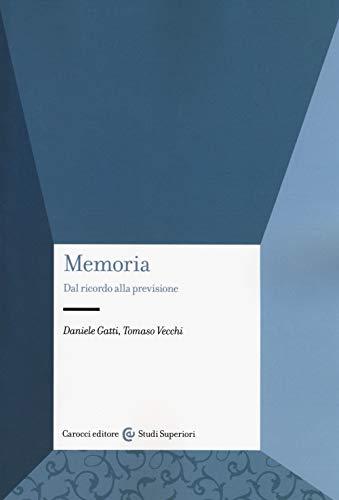 Memoria. Dal ricordo alla previsione