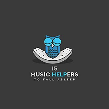 15 Music Helpers to Fall Asleep: 2019 New Age Delicate Music for Best Before Sleep Relaxation, Cure Insomnia, Calm & Rest
