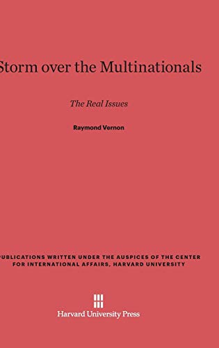 Storm over the Multinationals: The Real Issues (Publications Written Under the Auspices of the Center for In)