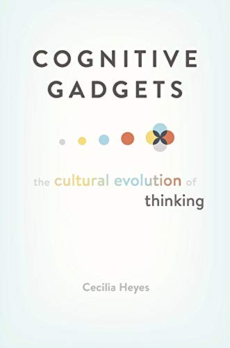 Cognitive Gadgets: The Cultural Evolution of Thinking