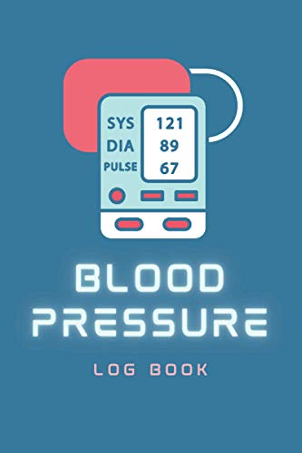 Blood Pressure Log Book: Blood Pressure Journal Diary & Heart Rate Pulse Monitor Tracker w/ 104 Weekly Log Sheets (2 Year) to Track & Record Daily ... Pressure BP Log Book for Women & Men (Vol 3)