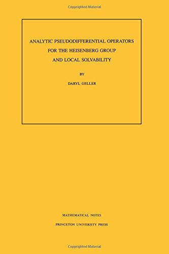 Analytic Pseudodifferential Operators for the Heisenberg Group and Local Solvability. (MN-37) (Mathematical Notes)