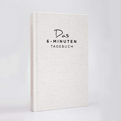 Das 6-Minuten-Tagebuch | Täglich 6 Minuten für mehr Achtsamkeit, Selbstliebe & Motivation | Das Journal für deine Persönlichkeitsentwicklung
