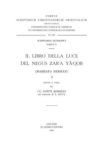 Il Libro Della Luce del Negus Zar'a Ya'qob (Mashafa Berhan), II: T. (Corpus Scriptorum Christianorum orientalium)
