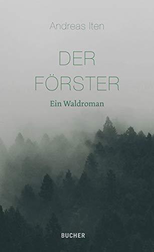 Der Förster: Ein Waldroman