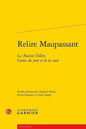 Relire Maupassant : La maison Tellier, contes du jour et de la nuit