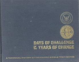 Days Of Challenge Years Of Change a Technical History of the Pacific Missile Test Center