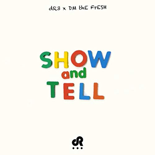 Show and Tell (feat. Dm the Fresh)