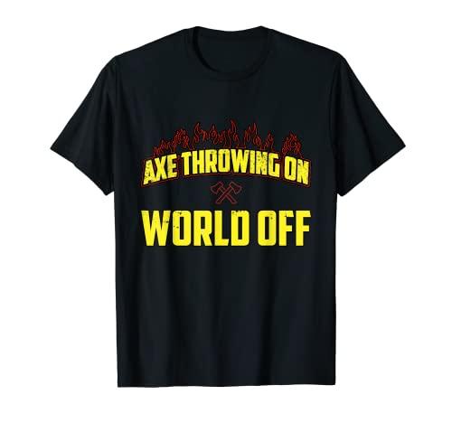 Hache à lancer sur le monde T-Shirt