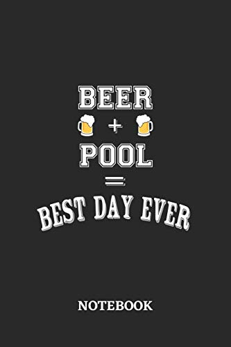 BEER + POOL = Best Day Ever Notebook: 6x9 inches - 110 blank numbered pages • Greatest Alcohol drinking Journal for the best notes, memories and drunk thoughts • Gift, Present Idea