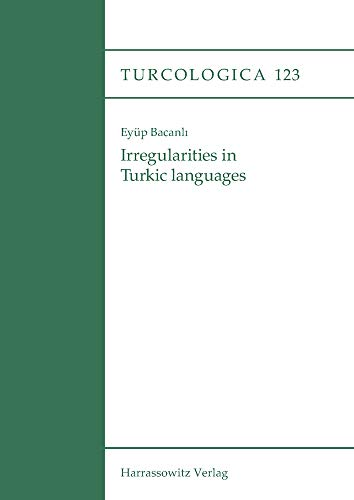 Compare Textbook Prices for Irregularities in Turkic Languages Turcologica Turkish Edition  ISBN 9783447115445 by Bacanli, Eyup