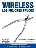 Wireless. Los mejores trucos (2ª edición) (Anaya Multimedia/O´Reilly)