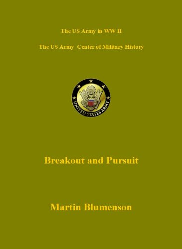 D-Day and the Battle for Normandy -Breakout and Pursuit (US Army Green Book)