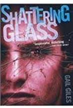 Shattering Glass by Gail Giles (2003-09-01)