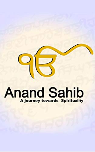 Anand Sahib -Journey for the Soul: Spiritual Translation, took Years of Dedicated work by Volunteers. (English Edition)