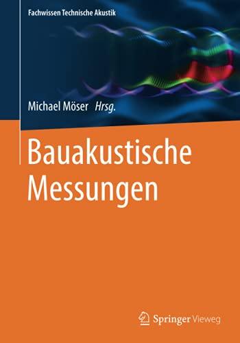 Bauakustische Messungen (Fachwissen Technische Akustik)
