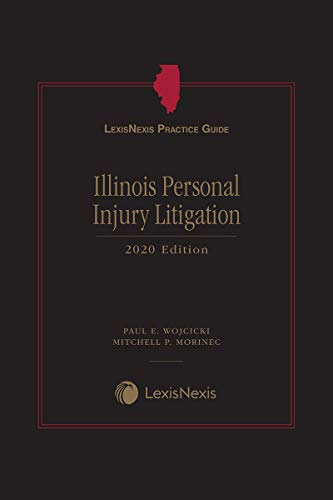 LexisNexis Practice Guide: Illinois Personal Injury Litigation (English Edition)