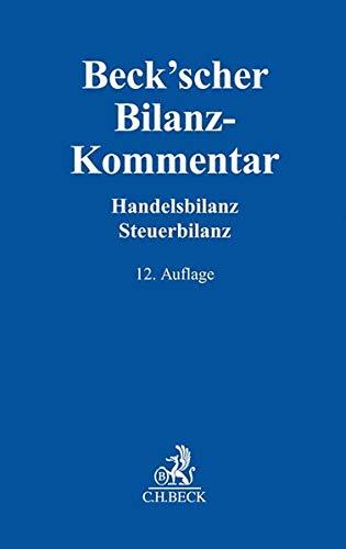 Beck'scher Bilanz-Kommentar: Handels- und Steuerbilanz, §§ 238 bis 339, 342 bis 342e HGB