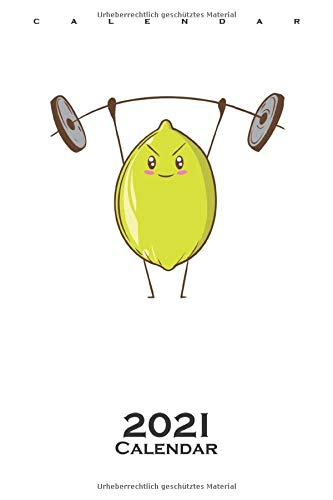 Lemon lifts weights Calendar 2021: Annual Calendar for Fruit lovers and...