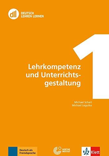 DLL 01: Lehrkompetenz und Unterrichtsgestaltung: Buch mit DVD (dll - deutsch lehren lernen: Fort- und Weiterbildung weltweit)
