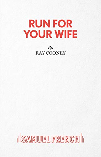 Run For Your Wife - A Comedy (Acting Edition S.)