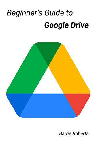 Beginner's Guide to Google Drive (English Edition)
