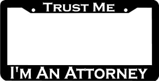 Yilooom Trust Me I'm an Attorney License Plate Frame Auto Car Novelty Accessories License Plate Art
