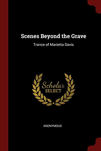 Download Scenes Beyond the Grave: Trance of Marietta Davis 1375443518