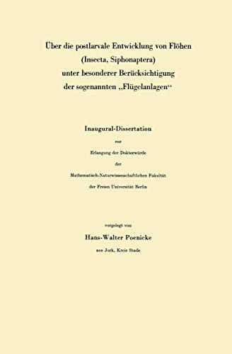 """Über die postlarvale Entwicklung von Flöhen (Insecta, Siphonaptera) unter besonderer Berücksichtigung der sogenannten """"Flügelanlagen"""": ... Fakultät der Freien Universität Berlin"""