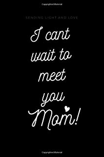 I Can't Wait To Meet You Mom: Journal, 120 Pages, 6x9, Soft Cover, Matte Finish