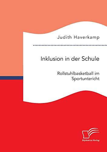 Inklusion in der Schule: Rollstuhlbasketball im Sportunterricht